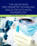 The Use of Mass Spectrometry Technology (MALDI-TOF) in Clinical Microbiology