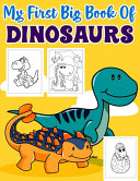 My First Big Book Of Dinosaurs Book PDF
