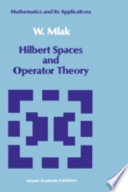 Hilbert Spaces and Operator Theory