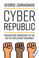 link to Cyber republic : reinventing democracy in the age of intelligent machines in the TCC library catalog
