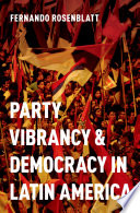 Party Vibrancy And Democracy In Latin America