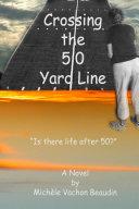 Crossing the 50 Yard Line