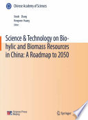 Science   Technology on Bio hylic and Biomass Resources in China  A Roadmap to 2050 Book