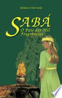 Sabá, o país das mil fragrâncias