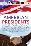 American Presidents   A Curious Look at a Unique Cohort Book PDF