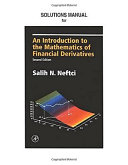 Solutions Manual for an Introduction to the Mathematics of Financial Derivatives