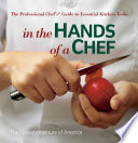 In the Hands of a Chef  The Professional Chef s Guide to Essential Kitchen Tools