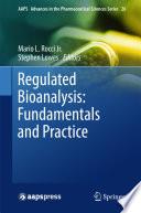 Regulated Bioanalysis  Fundamentals and Practice