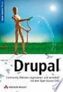 Drupal  : Community-Websites entwickeln und verwalten mit dem Open Source-CMS