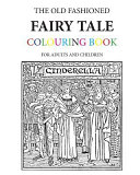 The Old Fashioned Fairy Tale Colouring Book