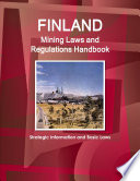 Finland Mining Laws and Regulations Handbook   Strategic Information and Basic Laws Book