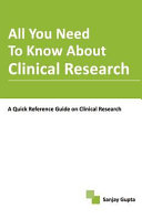 All You Need to Know about Clinical Research