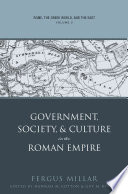 Rome, the Greek World, and the East: Government, society, and culture in the Roman Empire
