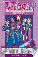 W.I.T.C.H. Graphic Novel: Meridian Magic - Book #2
