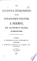 The Saviour s Intercession and the Stranger s Prayer  A Sermon  on 1 Kings Viii  41 43