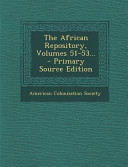 The African Repository  Volumes 51 53      Primary Source Edition