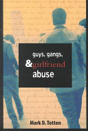 Guys, Gangs, and Girlfriend Abuse