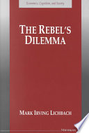 """""""The Rebel's Dilemma"""" by Mark Irving Lichbach"""