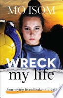 Wreck My Life Book