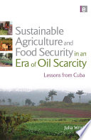 Sustainable Agriculture and Food Security in an Era of Oil Scarcity Book