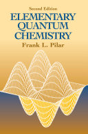 Elementary Quantum Chemistry, Second Edition