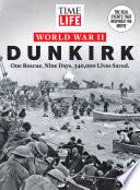 TIME-LIFE World War II: Dunkirk