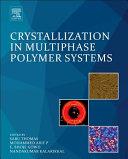 Crystallization in Multiphase Polymer Systems Book