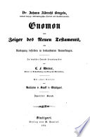 Gnomon oder Zeiger des Neuen Testamentes, eine Auslegung desselben in fortlaufenden Anmerkungen
