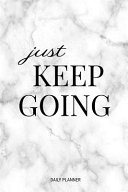 Just Keep Going Daily Planner