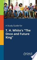 A Study Guide for T. H. White's