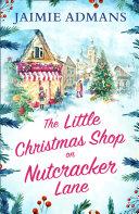 The Little Christmas Shop on Nutcracker Lane Book