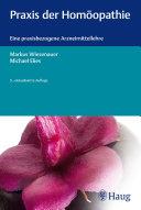 Praxis der Homöopathie: Eine praxisbezogene Arzneimittellehre