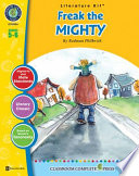 A Literature Kit for Freak the Mighty by Rodman Philbrick