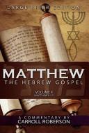 Matthew The Hebrew Gospel Volume Ii Matthew 9 17 Large Print Edition