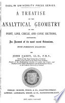 A Treatise On The Analytical Geometry Of The Point Line Circle And Conic Sections