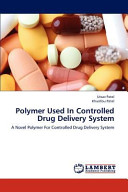 Polymer Used In Controlled Drug Delivery System Book