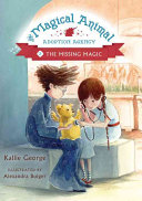 The Magical Animal Adoption Agency  Book 3  The Missing Magic