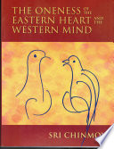 The Oneness of the Eastern Heart and the Western Mind
