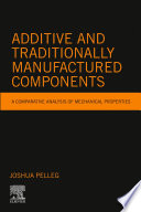 Additive and Traditionally Manufactured Components