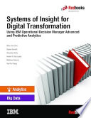 Systems Of Insight For Digital Transformation Using Ibm Operational Decision Manager Advanced And Predictive Analytics