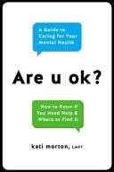 link to Are u ok? : a guide to caring for your mental health in the TCC library catalog