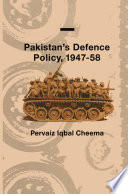 Pakistan S Defence Policy 1947 58