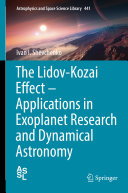 The Lidov Kozai Effect   Applications in Exoplanet Research and Dynamical Astronomy