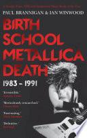 Birth School Metallica Death Book PDF
