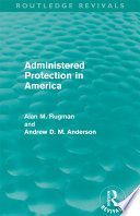 Administered Protection In America Routledge Revivals