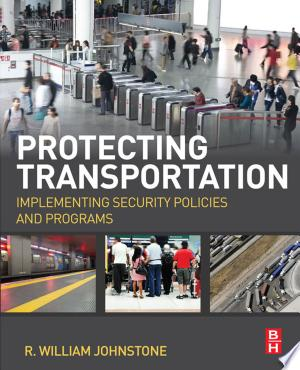 "Protecting+TransportationProtecting Transportation: Implementing Security Policies and Programs provides a thorough overview of transportation security in the United States, with a focus on policy. The book coversall major transportation modes and puts the American security system into perspective against other national and international systems. Author R. William Johnstone, a transportation security expert and member of the 9/11 Commission staff, discusses how the current transportation security system came to be and how it is performing. Whether you are a current or aspiring transportation security professional, a policymaker, or an engaged citizen, Johnstone's presentation equips you to understand today's issues and debates on a problem that affects every member of the global community. Transportation security has evolved in the years since 9/11 from a relatively modest, sporadic undertaking into a multi-billion dollar enterprise employing tens of thousands. Protecting Transportation describes how that system is organized, funded, and implemented. Fosters critical thinking by reviewing the development and evaluation of key transportation security programs Clarifies security issues in the context of civil liberties, federal spending, and terrorist incidents in the United States and globally Considers the ""inputs of security policy, including laws, regulations, and programs; and the ""outcomes, such as enforcement, effectiveness metrics, and workforce morale"