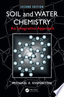 Soil and Water Chemistry  : An Integrative Approach, Second Edition