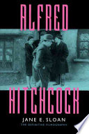 """""""Alfred Hitchcock: A Filmography and Bibliography"""" by Jane Sloan"""