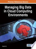 Managing Big Data in Cloud Computing Environments Book