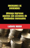 Inversores de dividendos: Obtenga ingresos pasivos con acciones de dividendos mensuales Pdf/ePub eBook